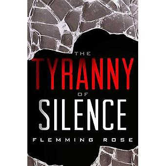 The Tyranny of Silence by Flemming Rose - 9781939709424 Book