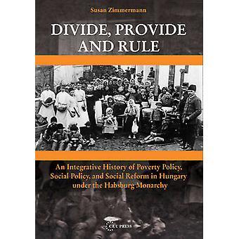 Söndra - ge och härska - en integrativ historia av fattigdom Policy-