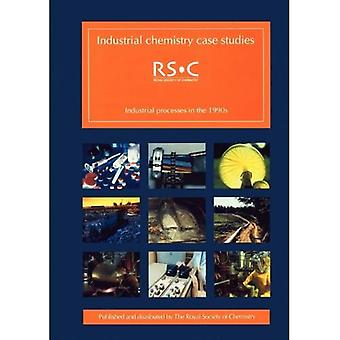 Industrial Chemistry Case Studies: Industrial Processes in the 1990s Industrial