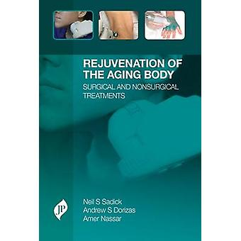 Rejuvenation of the Aging Body - Surgical and Nonsurgical Treatments b