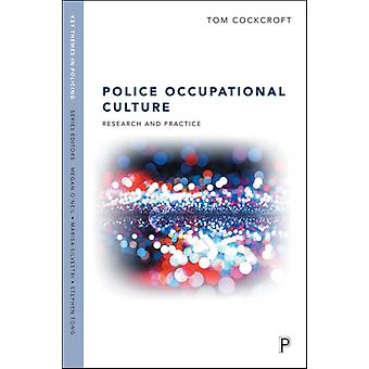 Police Occupational Culture by Tom Cockcroft
