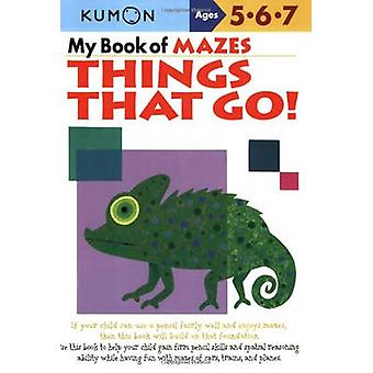 My Book Of Mazes Things That Go by Publishing Kumon