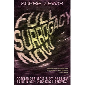 Full Surrogacy Now by Sophie Anne Lewis - 9781786637291 Book