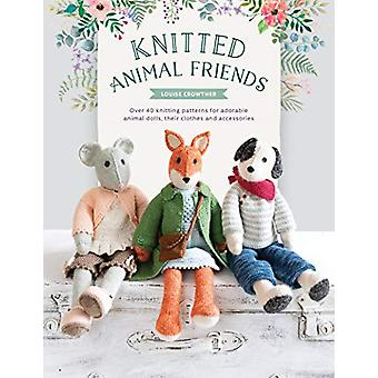 Knitted Animal Friends - Over 40 knitting patterns for adorable animal