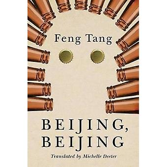 Beijing Beijing by Feng Tang & Translated by Michelle Deeter