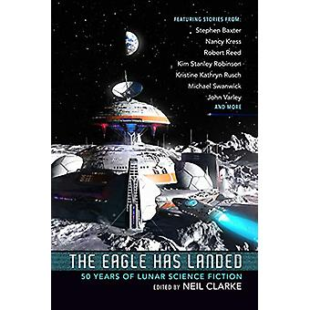 The Eagle Has Landed - 50 Years of Lunar Science Fiction by Neil Clark