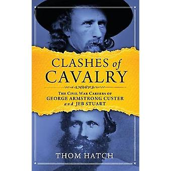 Clashes of Cavalry by Thom Hatch - 9781684424573 Book