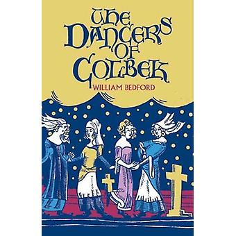 The Dancers of Colbek by William Bedford - 9781909747579 Book