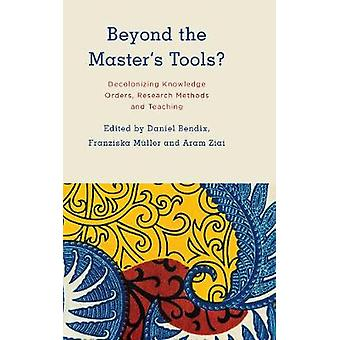 Beyond the Master's Tools? - Decolonizing Knowledge Orders - Research