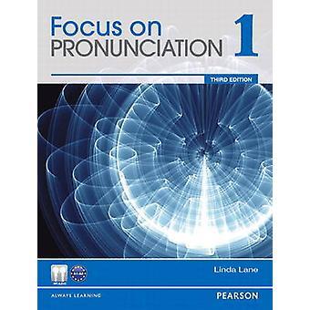 Focus on Pronunciation 1 by Lane & Linda