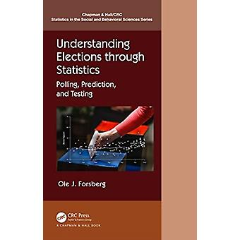 Understanding Elections through Statistics by Forsberg & Ole J.
