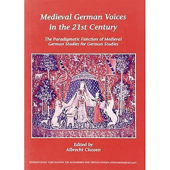 Keskiaikaiset saksalaiset äänet 2000-luvulla: Keskiaikaisten saksalaisten opintojen paradigmaattinen tehtävä saksalaisille opinnoissa...