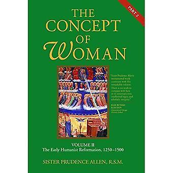 Begrebet kvinde: Bind II, Del 2: Den tidlige humanistiske reformation, 1250-1500
