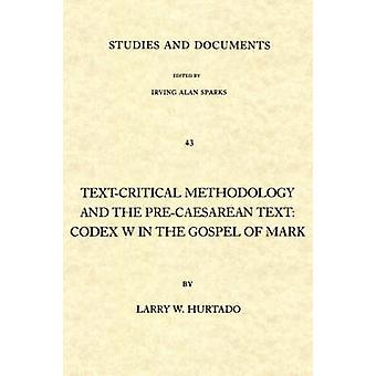 Text-critical Methodology and the Pre-Caesarean Text - Codex W.in the