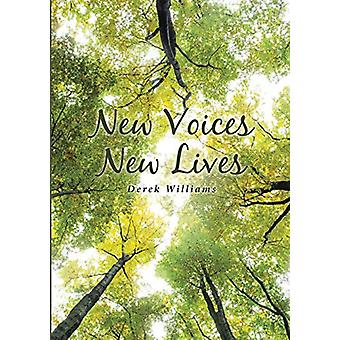 New Voices New Lives by Derek Williams - 9781483474489 Book