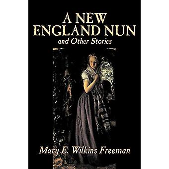 A New England Nun and Other Stories by Mary - E. Wilkins Freeman - 97