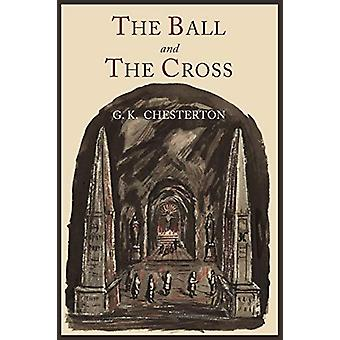 The Ball and the Cross by G K Chesterton - 9781614271703 Book