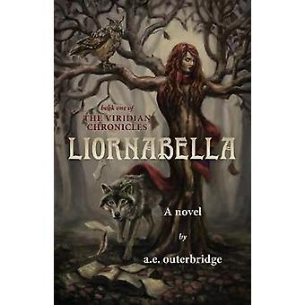 Liornabella by A E Outerbridge - 9781773701189 Book