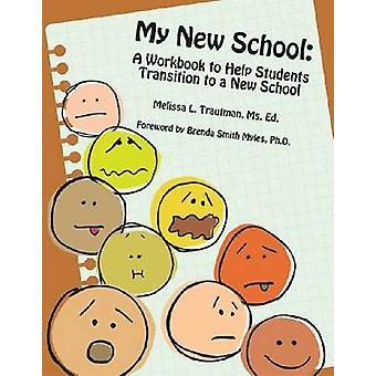 My New School - A Workbook to Help Students Transition to a New School
