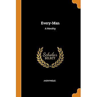 Every-Man: A Morality