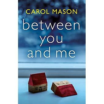 Between You and Me by Carol Mason