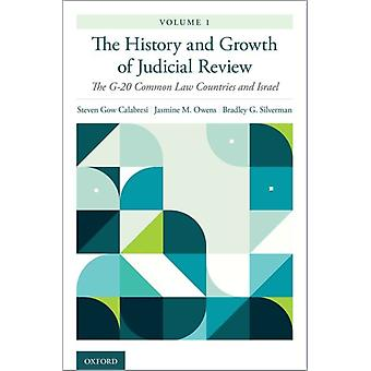 The History and Growth of Judicial Review Volume 1 by Calabresi & Steven Gow Clayton J. and Henry R. Barber Professor of Law & Clayton J. and Henry R. Barber Professor of Law & Northwestern University