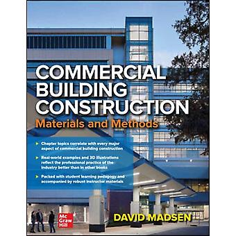 Commercial Building Construction Materials and Methods by David Madsen