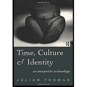 Time, Culture and Identity: An Interpretive Archaeology