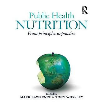 Public Health Nutrition From principles to practice
