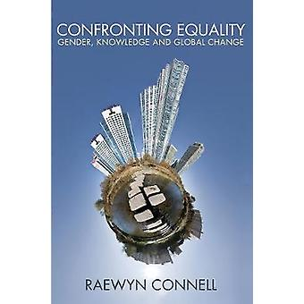 Confronting Equality Gender knowledge and global change