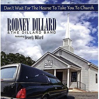 Rodney Dillard & Dillard Band - Don't Wait for the Hearse to Take You to [CD] USA import