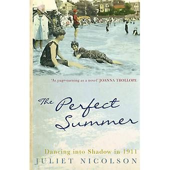The Perfect Summer - Dancing into Shadow in 1911 by Juliet Nicolson -