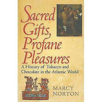 De giften van het heilig - wereldse genoegens - een geschiedenis van tabak en chocolade