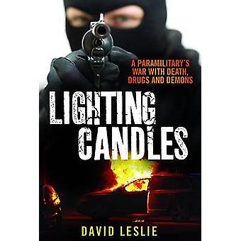 Tända ljus - A paramilitära krig med döden - droger och demoner