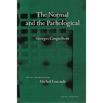 The Normal and the Pathological (New edition) by Georges Canguilhem -