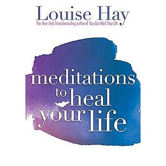 Méditations pour guérir votre vie par Hay - livre 9781561706891