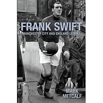 Frank Swift - Manchester City och England Legend