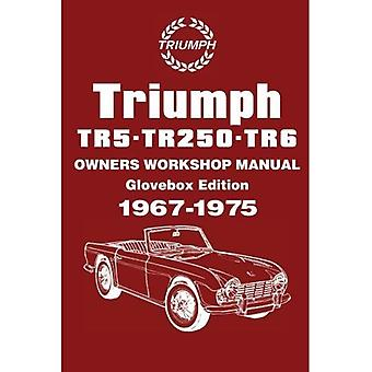 Triumph Tr5, 250, Tr6 Owners Workshop Manual