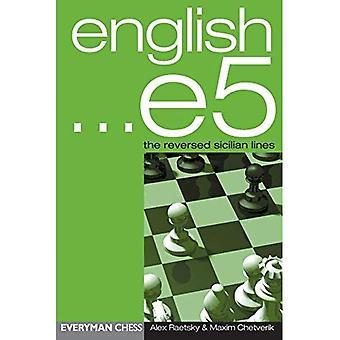 English...E5: the Reversed Sic (Everyman Chess)