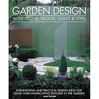 Stone, Wood, Glass and Steel in the Garden