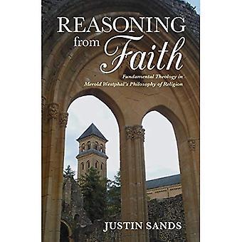 Raisonnement de la foi: théologie fondamentale dans la philosophie de Merold Westphal de la Religion (série Indiana dans la philosophie de la Religion)