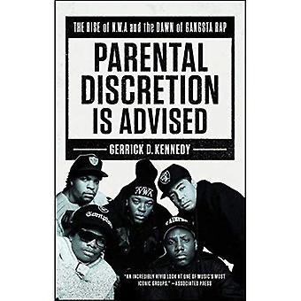 Discrétion parentale est conseillée: The Rise of N.W.A et à l'aube du Gangsta Rap