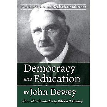La démocratie et l'éducation de John Dewey: avec une Introduction critique par Patricia H. Hinchey
