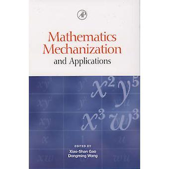 Mathematics Mechanization and Applications by Wang & Dongming