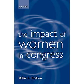 The Impact of Women in Congress by Dodson & Debra L.