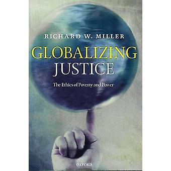 Mondialisation de la Justice l'éthique de la pauvreté et de la puissance par W. Miller & Richard