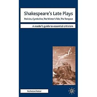 Shakespeares Late Plays by Turner & J.Potter & Nicholas