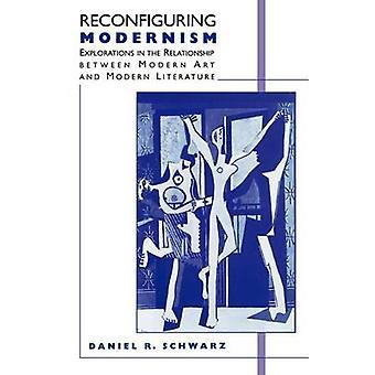 Reconfiguración del modernismo de las exploraciones en la relación entre arte moderno y literatura moderna por Schwarz y Daniel R.