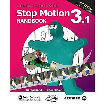 Stop Motion Handbook 3.1 by Lauridsen & Craig