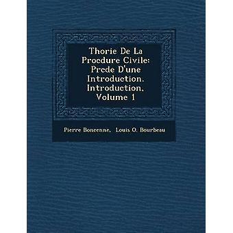 Thorie De La Procdure Civile Prcde Dune Introduction. Introduction Volume 1 by Boncenne & Pierre